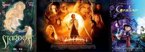 1. Capa de Stardust; 2. Poster do filme Stardust, estrelado por Michelle Pfeiffer, Robert De Niro e Claire Danes; 3. Poster da Animação Coraline, baseada em um conto infantil de Gaiman.