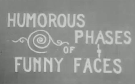 Humorous Phases of Funny Faces, de 1906 — clique na imagem para ver o vídeo no YouTube — foi dirigido por J. Stuart Blackton, considerado por muitos como o pai da animação norte-americana. Não é apenas um dos primeiros filmes de animação, mas também um dos primeiros a mostrar o título animado, tornando-se um precursor na linguagem moderna de títulos.